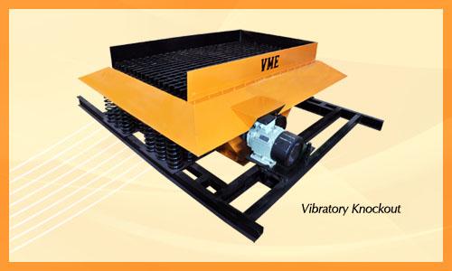 Vibratory Knockout